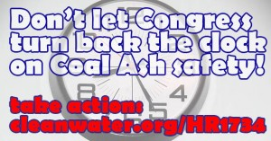 Take Action to Protect Communities from Coal Ash Now!